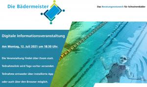 Info-Veranstaltung Bädermeister Montag, 12. Juli